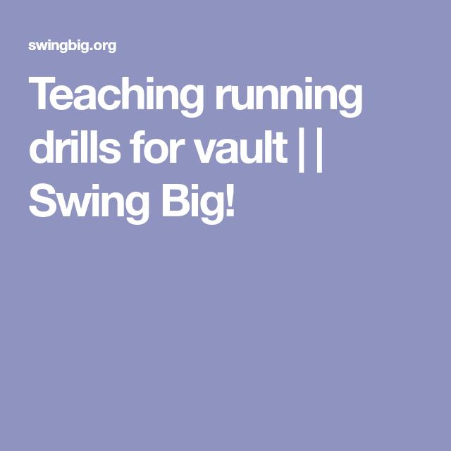 Teaching running drills for vault | | Swing Big!