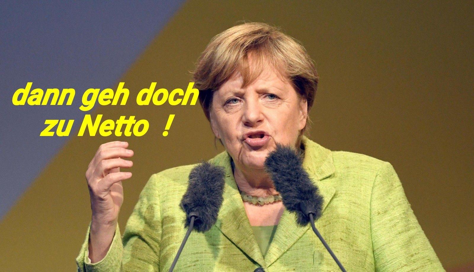 Merkel Dann Geh Doch Zu Netto Lustig Witzig Spruche Bild Bilder Lustig Witzige Spruche Lustige Spruche