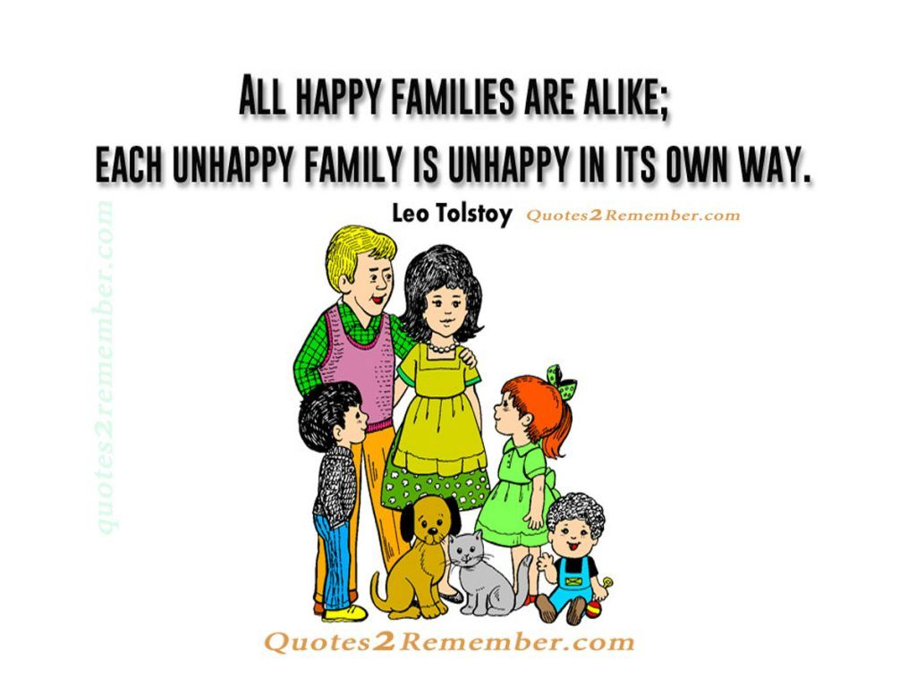All happy families are alike… Quotes 2 Remember