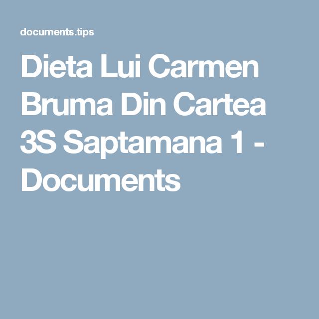 Dieta Lui Carmen Bruma Din Cartea 3S Saptamana 1 - Documents