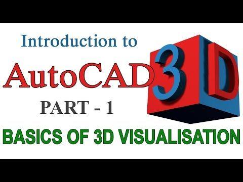 INTRODUCTION TO AUTOCAD 3D - PART1   AUTOCAD 3D BASICS - YouTube