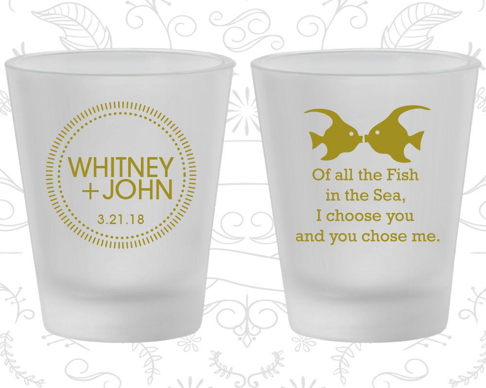 Of All the Fish in the Sea, Wedding Favor Frosted Shot Glass, I ...