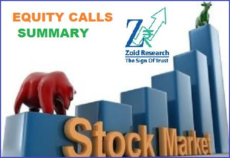 Updated news on #Equity (Stock Cash,Stock Future, Stock Option.Stock Premium & Index Future) Calls Summary. Get Free Trading Tips on Equity, #Commodity and #Forex @ http://zoidresearch.com/freeTrial.php