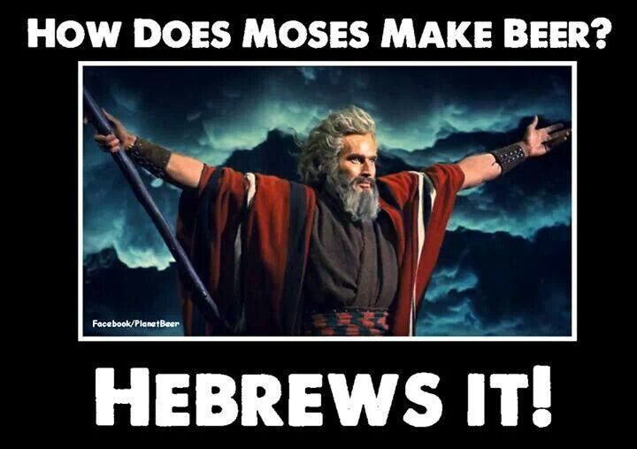 How Does Moses Make Beer Hebrews It Puns Pinterest In