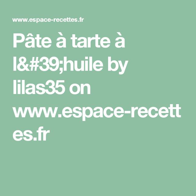 Pâte à tarte à l'huile by lilas35  on www.espace-recettes.fr