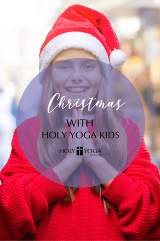 christmas with holy yoga kids  holy yoga  yoga for kids