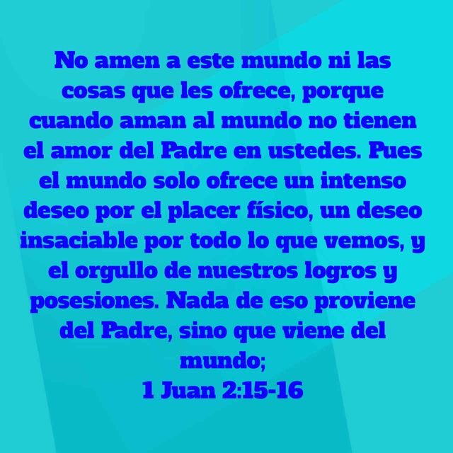 1 Juan 2 15 16 Nueva Traducción Viviente Ntv Nueva Traduccion Viviente Te Amo Amor