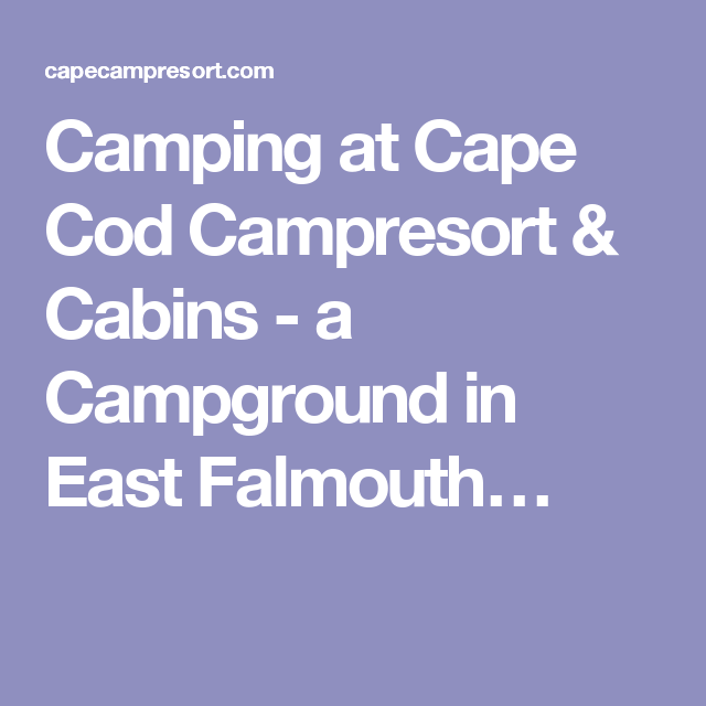 Camping at Cape Cod Campresort & Cabins - a Campground in East Falmouth…