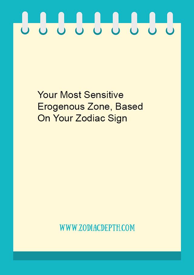 Each zodiac signs favorite erogenous zone based astrology