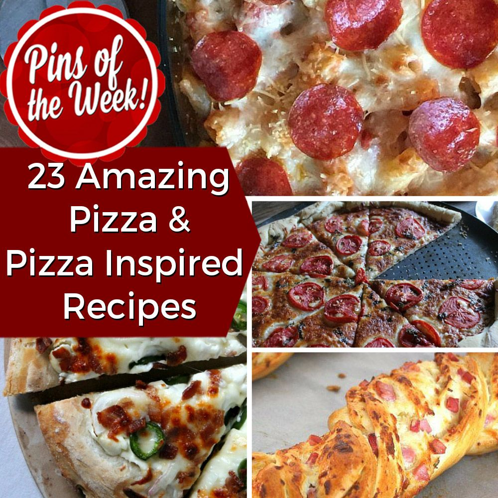 23 Amazing Pizza Recipes - Pins of the Week | Picky eaters, Pizzas ...