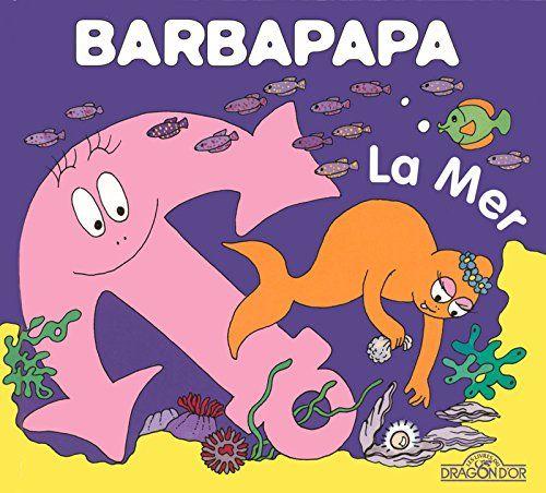 Barbapapa la mer de talus taylor thomas biblioth que livres en ligne petite - Barbe a papa personnage ...