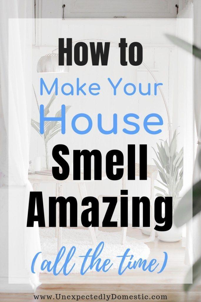 Wie Sie Ihr Haus immer gut riechen lassen (23 Genius Hacks!)