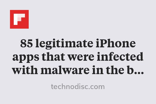 85 legitimate iPhone apps that were infected with malware in the big App Store hack http://flip.it/uxnZE