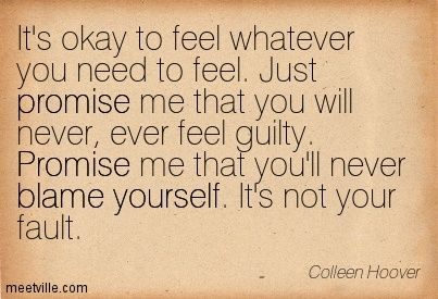 Its Not Your Fault Quotes Google Search Grief Quotes Grief
