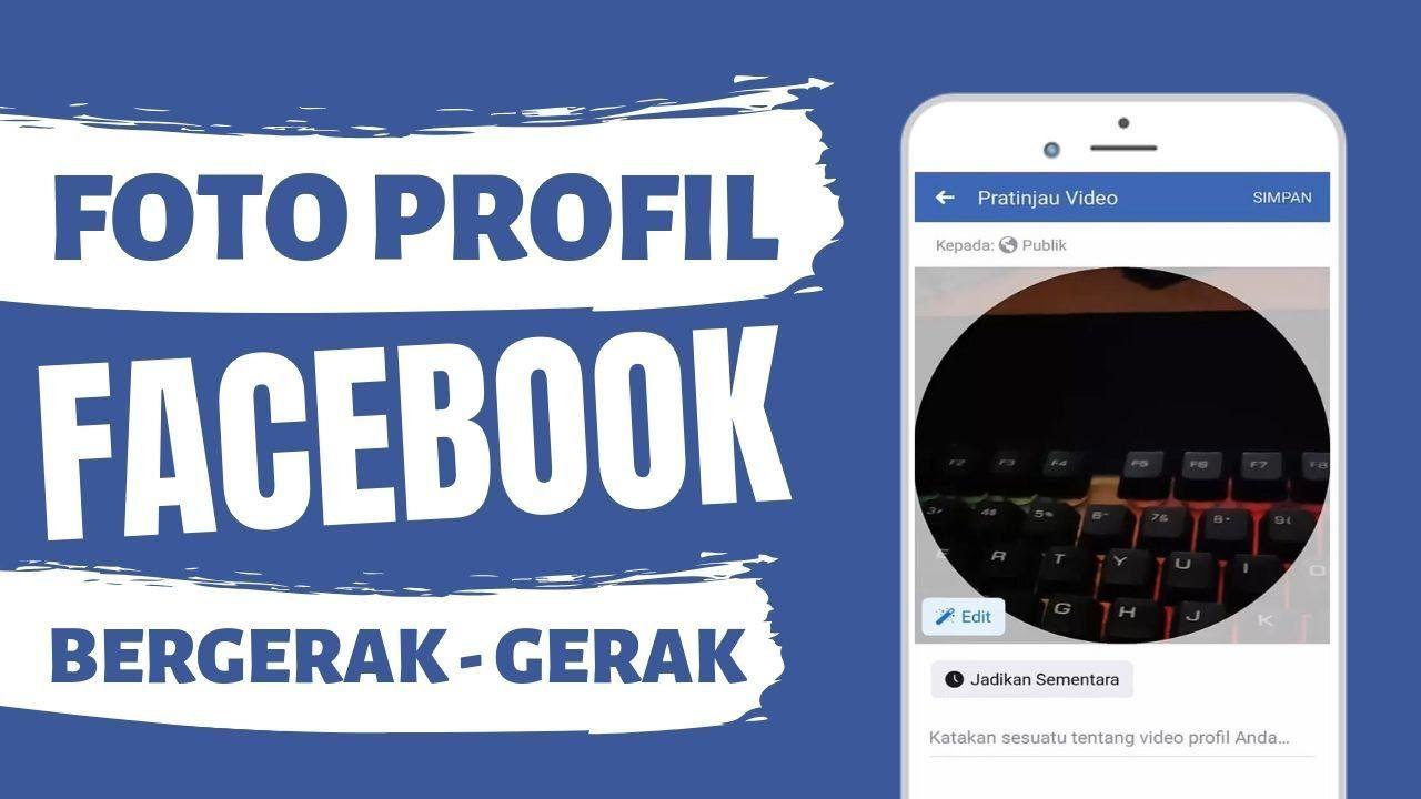 Cara Membuat Foto Profil Facebook Bergerak Gerak Facebook Video