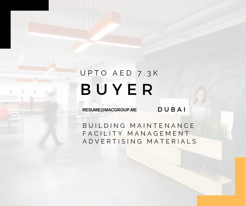 BUYER / PROCUREMENT OFFICER FMS UPTO AED 7.3K DUBAI