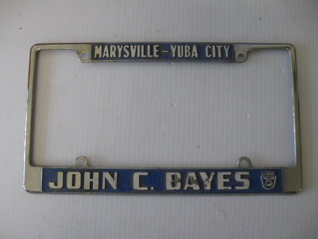 John C Bayes Ford Marysville Yuba City Ca License Plate Metal Frame Holder License Plate Metal Frame Marysville