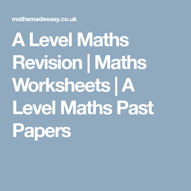 A Level Maths Revision | Maths Worksheets | A Level Maths Past ...