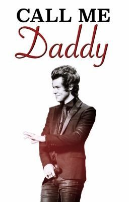 Call Me Daddy  (Harry Styles One Shot Series) | № 1 D | Harry styles