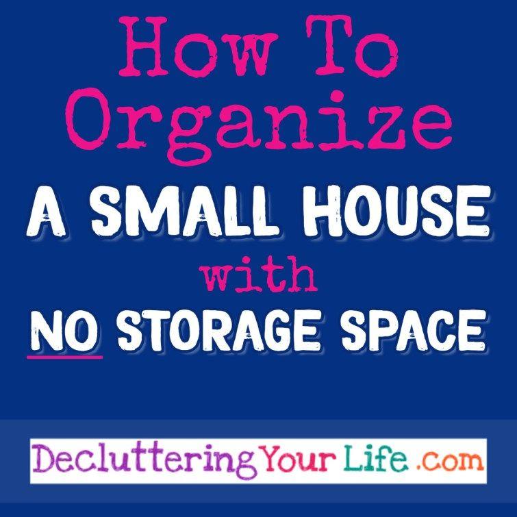 DIY Storage hacks and organization ideas for small houses with NO storage #diystorage #storagehacks #smallhouses #gettingorganizedathome #organizationideas