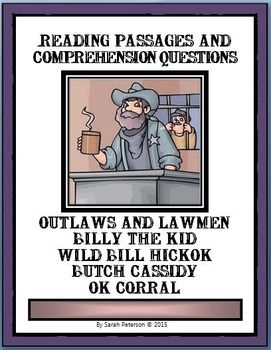 History and Language Arts combined!  Bundle Contains: 14 one-page passages of informational text on The Outlaws and Lawmen of the Wild West; 14 pages of reading comprehension questions (one for each passage), and teacher's keys.     EACH PASSAGE CAN BE USED FOR A QUICK SAMPLE FOR CHARTER SCHOOLS, Independent Reading, Homework or Supplemental Homeschool Worksheet.  The passages can be used for CLOSE READING with other non-fiction graphic organizers!    45 pages $ Grades 4-7 and homeschool