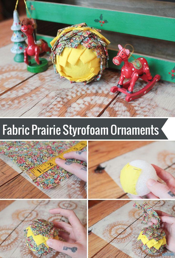 Fabric Prairie Styrofoam Ornaments