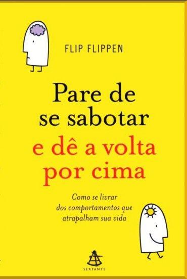 Baixar Livro Pare de Se Sabotar e Dê a Volta por Cima – Flip Flippen em PDF, ePub, mobi ou Ler Online   Le Livros