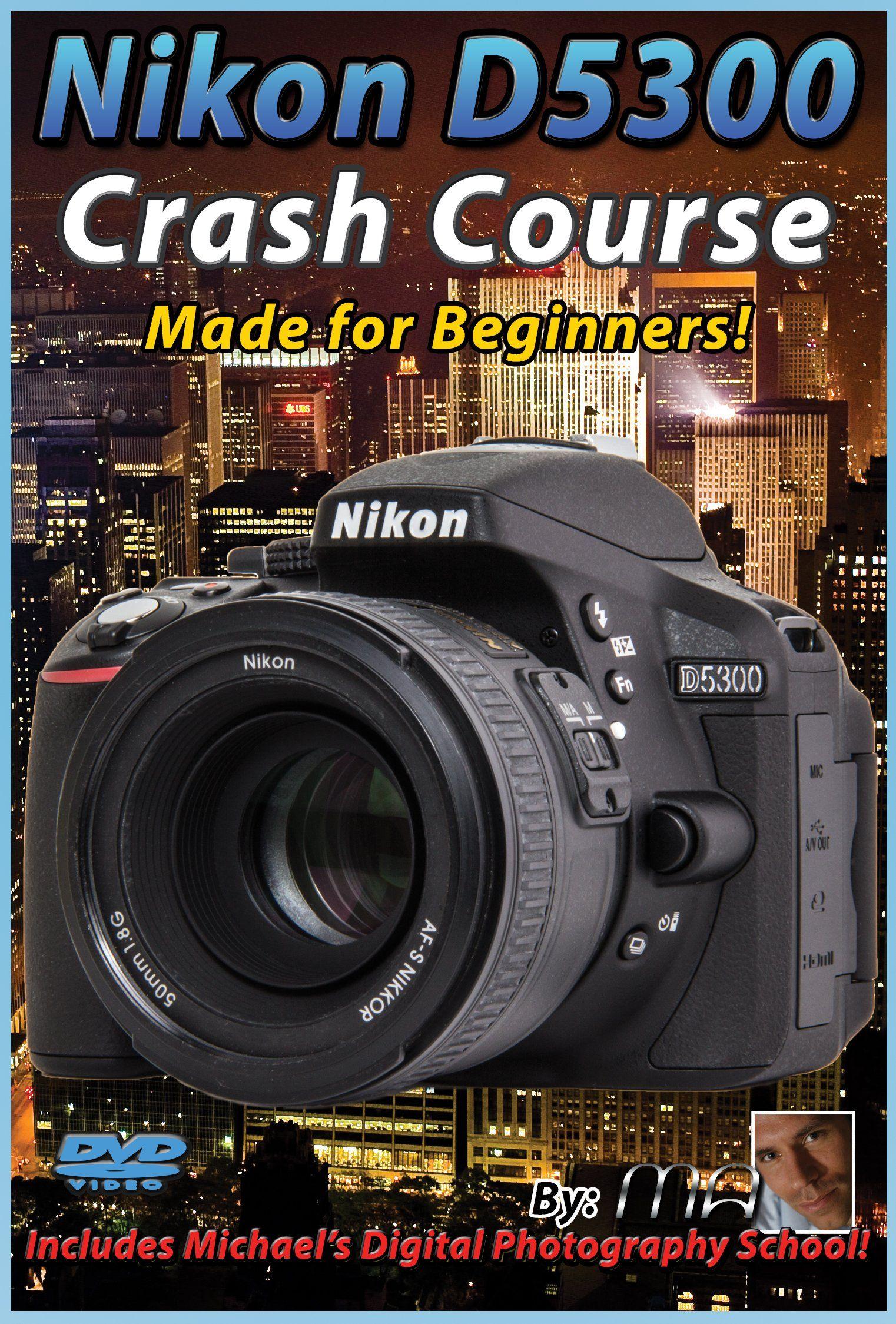 nikon d5300 crash course training tutorial dvd | made for beginners