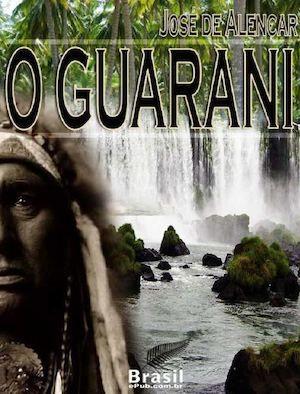 O Guarani - Jose De Alencar