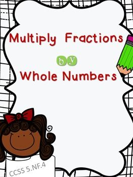 Multiply Whole Numbers by FractionsInstructional SlidesPractice and Homework sheets