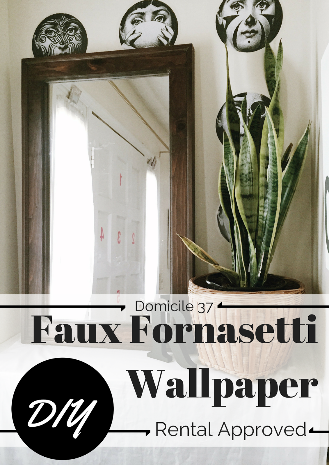 domicile 37: Rental Approved: DIY Faux Fornasetti Wallpaper