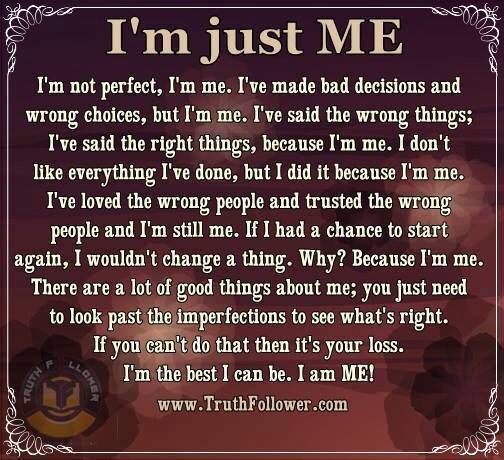 I M Just Me I Am Quotes Perfection Quotes Words