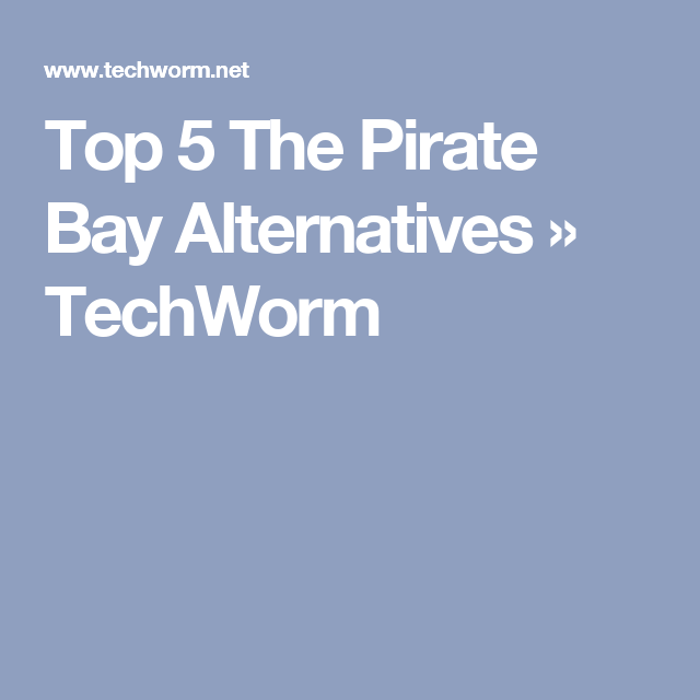 the pirate bay alternative