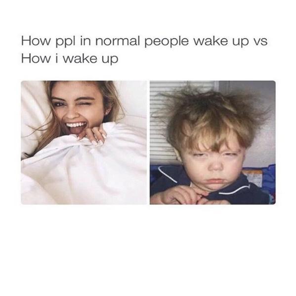 How Ppl In Normal People Wake Up Vs How I Wake Up L2gtv Laugh2go Laugh2go Laugh2go Com Funny Pictures Memes Jokes Memes Wake Up Meme Waking Up Humor