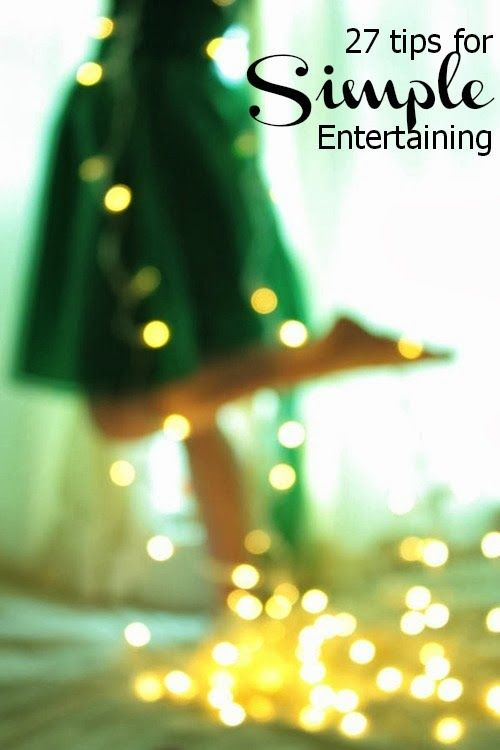 27 tips for Simple Entertaining  #event #hostess
