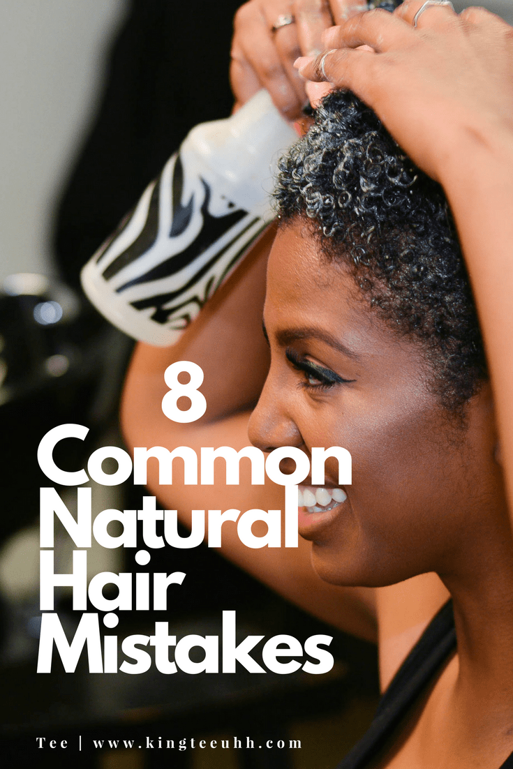 8 Common Natural Hair Mistakes | Kingteeuhh