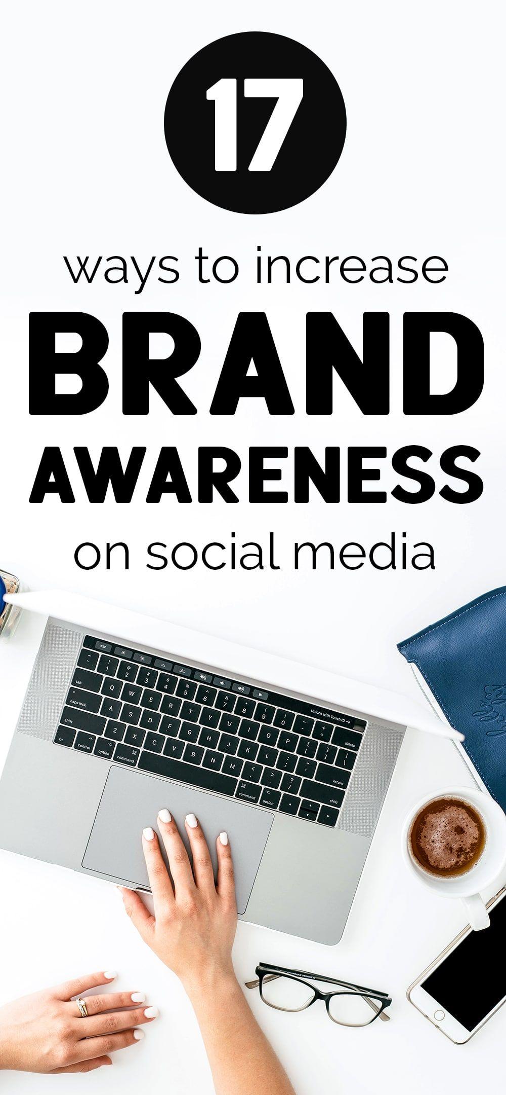 17 Ways To Increase Brand Awareness On Social Media In 2020 Brand Awareness Instagram Business Marketing Blog Social Media