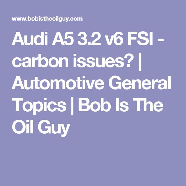 Audi A5 3 2 v6 FSI - carbon issues? | Automotive General