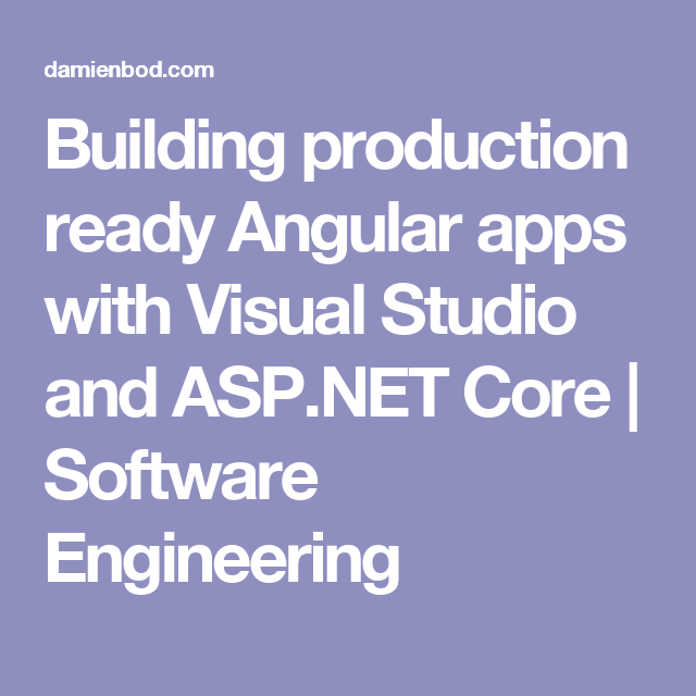 Building Production Ready Angular Apps With Visual Studio