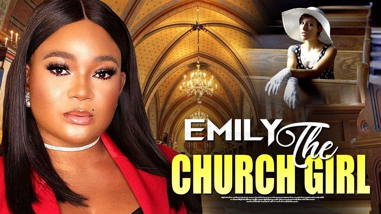 EMILY tTHE CHURCH GIRL Nigerian Christian Movies 2019