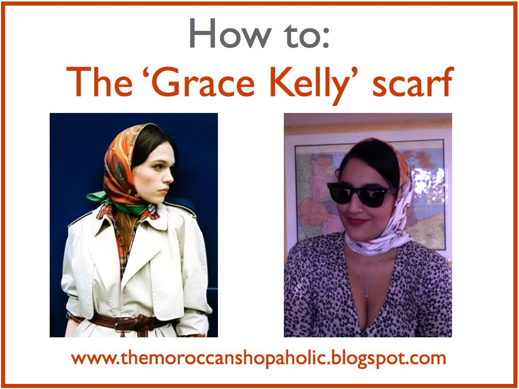 The Moroccan Shopaholic: How to tie a scarf Grace Kelly style