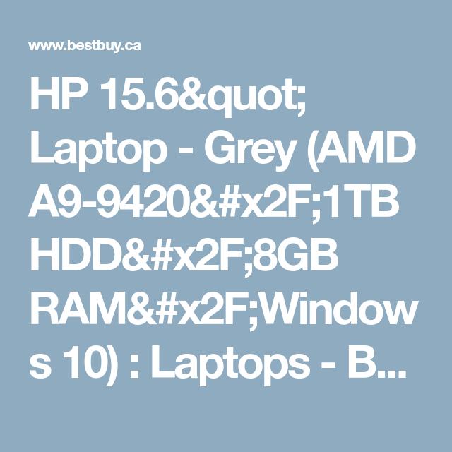 Hp 15 6 Quot Laptop Grey Amd A9 9420 X2f 1tb Hdd X2f 8gb Ram X2f Windows 10 Laptops Best Buy Canada Hdd 8gb Amd