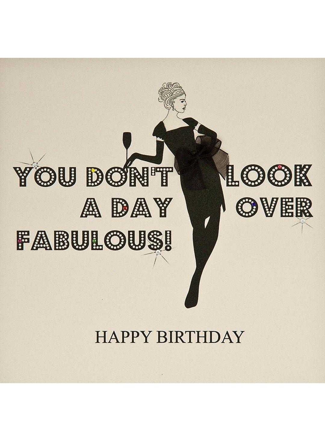 Five Dollar Shake You Don T Look A Day Over Fabulous Birthday Card Selfridges Com Birthday Quotes Funny Birthday Quotes For Daughter Birthday Quotes