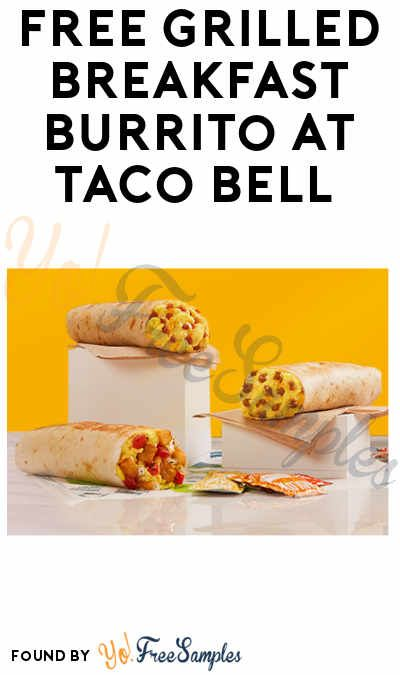 FREE Grilled Breakfast Burrito at Taco Bell or App