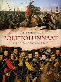 Olli Bäckström: Polttolunnaat. Eurooppa sodassa 1618-1630 (2013)