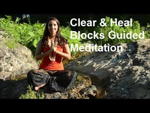 Clear and Heal Blocks Guided Meditation