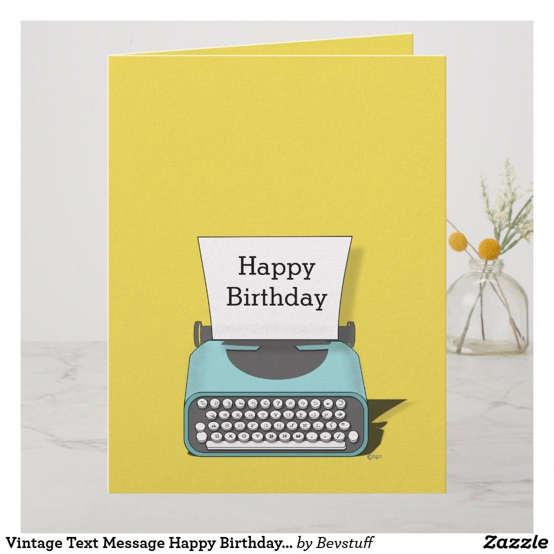 Vintage Text Message Happy Birthday Humor Card Lovetextmessages Happy Birthday Funny I Love You Text Funny Birthday Cards