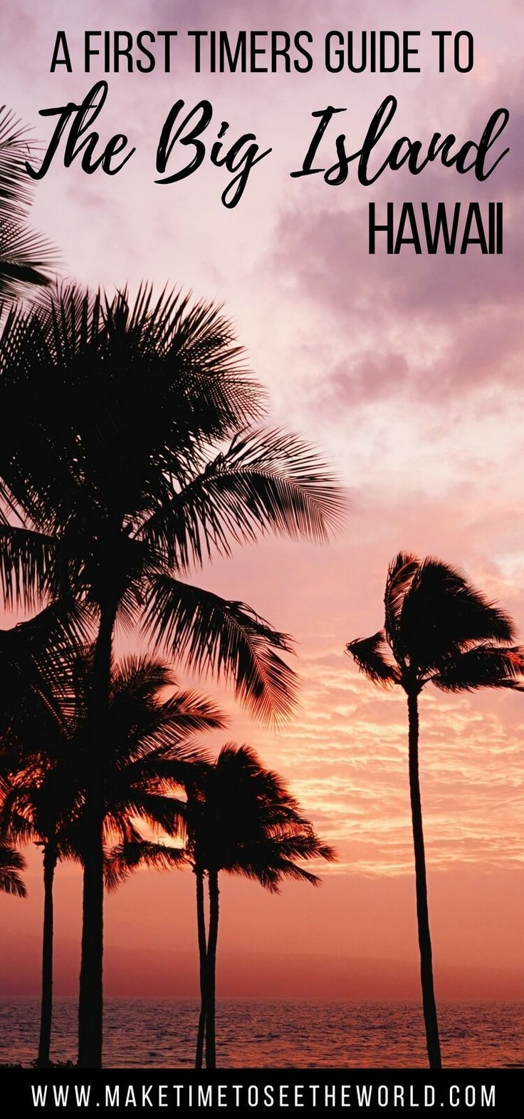 First Time to Hawaii? Top Things To Do on the Big Island