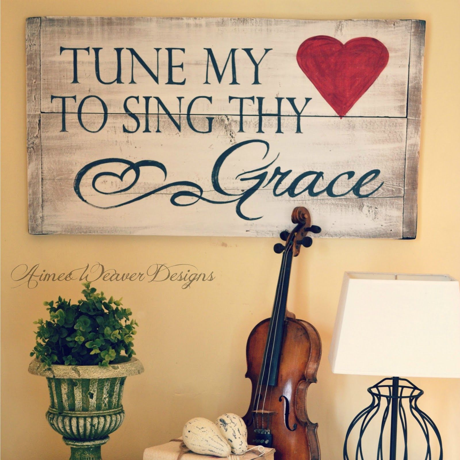Tune My Heart To Sing Thy Grace | Wall Decor | Pinterest | Craft ...