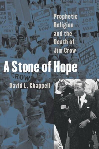 A Stone Of Hope Prophetic Religion And The Death Of Jim Crow A